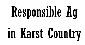 Responsible Ag in Karst Country